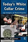 img - for Today's White-Collar Crime: Legal, Investigative, and Theoretical Perspectives (Criminology and Justice Studies) by Brightman Hank J (2009-02-25) book / textbook / text book
