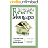 The Complete Guide to Reverse Mortgages: Turn Your Home Equity into Instant Income!