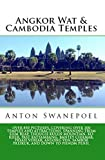Angkor Wat & Cambodia Temples (Cambodia Travel Guide Books By Anton)