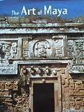 The Art of Maya, H. Stierlin, 3822890332