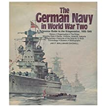 The German Navy in World War Two: An Illustrated Reference Guide to the Kriegsmarine by Jak P. Mallmann Showell (1979-09-28)