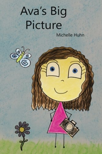 Ava's Big Picture by Michelle T Huhn (2014-10-01)