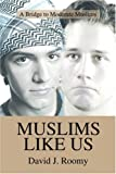 Muslims Like Us, David Roomy, 0595356060