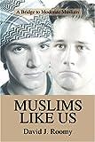 Muslims Like Us, David Roomy, 0595356060