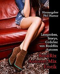 BookRix Autoren-Mix Erotik: Leseproben, Storys, Gedichte von BookRix Autoren