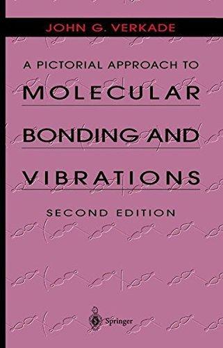 A Pictorial Approach to Molecular Bonding and Vibrations by John G. Verkade (2002-06-21)