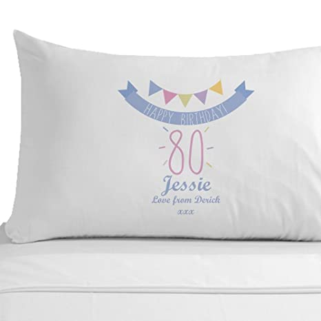 Personalised Happy 80th Birthday Pillowcase Gifts For Her Female Presents Amazoncouk Kitchen Home