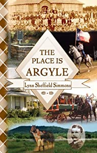 The Place Is Argyle: Historical Facts and Recollections