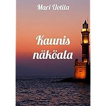 Kaunis näköala (Finnish Edition)