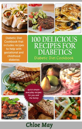 Amazon 100 delicious recipes for diabetics diabetic diet 100 delicious recipes for diabetics diabetic diet recipes by may chloe forumfinder Image collections
