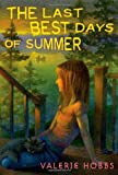 The Last Best Days of Summer, Valerie Hobbs, 0374346704