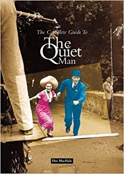 Book The Complete Guide to The Quiet Man by Des MacHale (2004-09-01)
