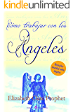Como trabajar con los angeles/How To Work with Angels (Spanish Edition)