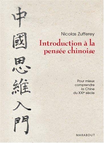Introduction à la pensée chinoise Broché – 6 février 2008 Nicolas Zufferey Marabout 2501055322 Religion
