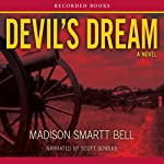 Devil's Dream: A Novel About Nathan Bedford Forrest | Madison Smartt Bell