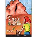 Rosie and the Treasure of the Three Nuns: Historical Fiction for Youth | D. Boyd