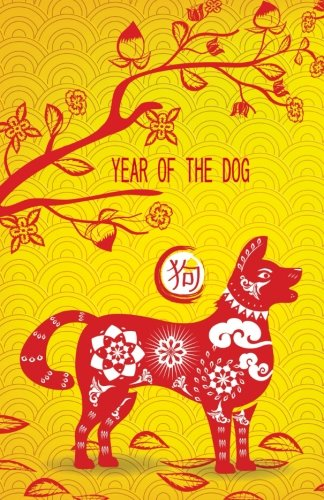 Journal: Year of the Dog (Chinese Zodiac): Lined Journal, 110 pages, 5.5