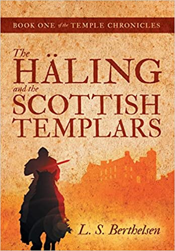 The Häling and the Scottish Templars: Book One of the Temple Chronicles