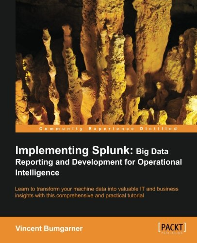 Amazon com: Implementing Splunk: Big Data Reporting and