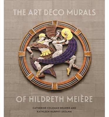 Catherine Coleman Brawer The Art Deco Murals of Hildreth Mei?re (Hardback) - Common