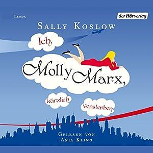 Ich, Molly Marx, kürzlich verstorben Hörbuch