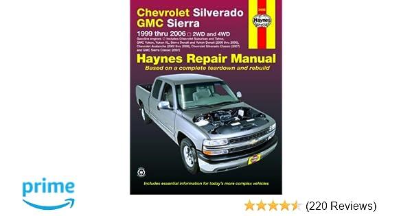 haynes chevrolet silverado gmc sierra 1999 thru 2006 2wd 4wd rh amazon com 2006 gmc envoy service manual 2006 gmc w3500 repair manual