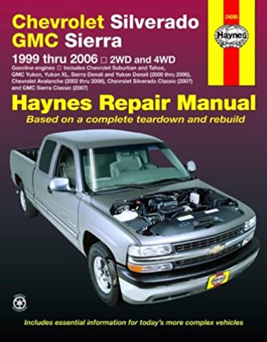 haynes chevrolet silverado gmc sierra 1999 thru 2006 2wd 4wd rh amazon com Haynes Manual Monte Carlo Back Saab 99 Haynes Manuals