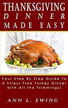 Thanksgiving dinner made easy your step by step guide to for Thanksgiving dinner with all the trimmings