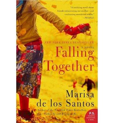 [ [ [ Falling Together [ FALLING TOGETHER ] By de los Santos, Marisa ( Author )Oct-02-2012 Paperback (Belong To Me Marisa De Los Santos)