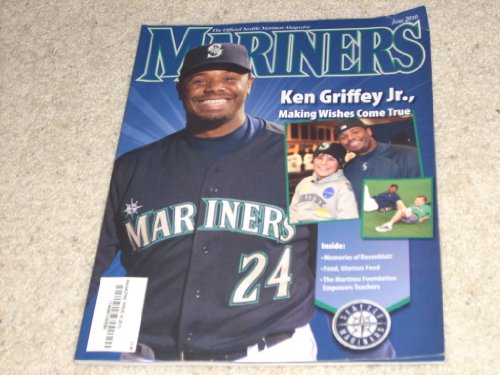 Seattle Mariners Magazine June 2010 Ken Griffey Jr., Making Wishes Come True, Memories of Rosenblatt, The Martinez Foundation Empowers Teachers ()