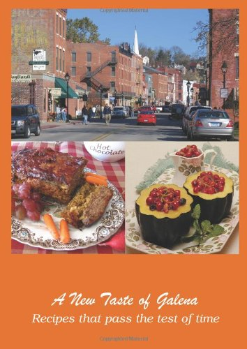 Download A New Taste of Galena: Recipes That Pass the Test of Time pdf epub