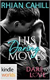 Dare To Love Series: His Daring Moves (Kindle Worlds Novella)