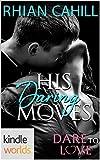 Dare To Love Series: His Daring Moves (Kindle Worlds Novella)