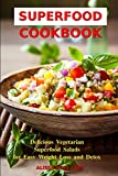 healthy food on a budget - Superfood Cookbook: Delicious Vegetarian Superfood Salads for Easy Weight Loss and Detox: Healthy Clean Eating Recipes on a Budget (Superfood Kitchen)