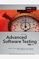 Advanced Software Testing - Vol. 1: Guide to the ISTQB Advanced Certification as an Advanced Test Analyst (Rockynook Computing) by Rex Black (2008-10-15) Paperback