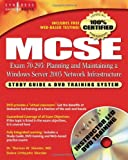 img - for MCSE Planning and Maintaining a Windows Server 2003 Network Infrastructure: Exam 70-293 Study Guide and DVD Training System book / textbook / text book