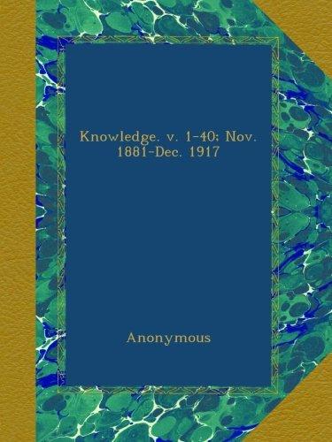 Download Knowledge. v. 1-40; Nov. 1881-Dec. 1917 pdf epub