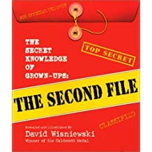 The Secret Knowledge of Grown-ups: The Second File by David Wisniewski (2001-08-01)