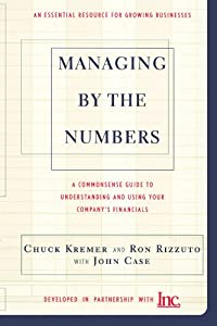 Managing By The Numbers: A Commonsense Guide To Understanding And Using Your Company's Financials from Basic Books