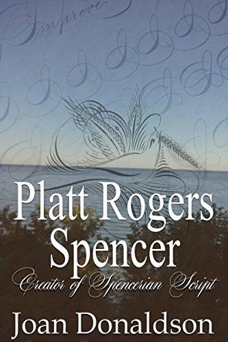 Book: Platt Rogers Spencer - Creator of Spencerian Script by Joan Donaldson