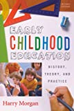 img - for Early Childhood Education: History, Theory, and Practice book / textbook / text book