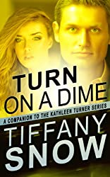 Turn On A Dime - Blane's Turn (The Kathleen Turner Series Book 6) (English Edition)