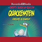Quackenstein Hatches a Family   Sudipta Bardhan-Quallen