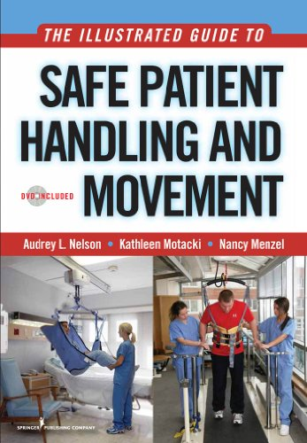 The Illustrated Guide to Safe Patient Handling and Movement (Nelson, The Illustrated Guide to Safe Patient Handling and Movement)