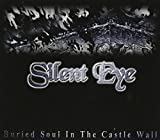 Buried Soul in the Castle Wall by Silent Eye (2011-01-01)