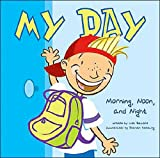 My Day: Morning, Noon, and Night (All about Me)