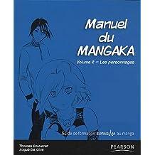 Manuel du mangaka t.2-personn. loisirs jeux