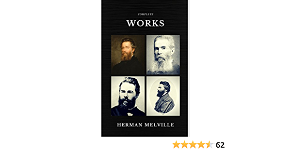 Herman Melville: The Complete works (Quattro Classics) (The Greatest Writers of All Time)