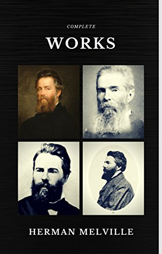 Herman Melville: The Complete works (Quattro Classics) (The Greatest Writers of All Time) by [Melville, Herman]