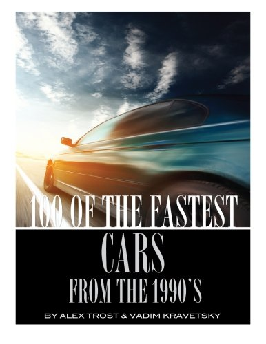 100 of the Fastest Cars from the 1990s PDF